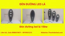 báo giá đèn đường led lá 30w 50w 100w 150w 200w 250w